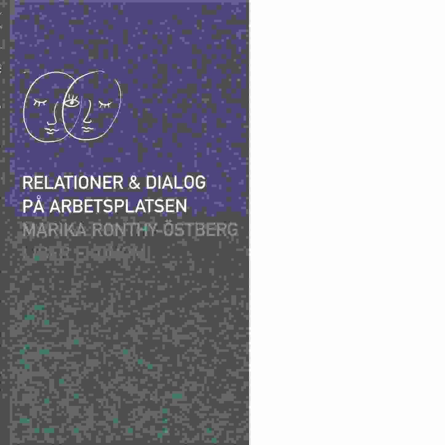 Relationer & dialog på arbetsplatsen - Ronthy, Marika