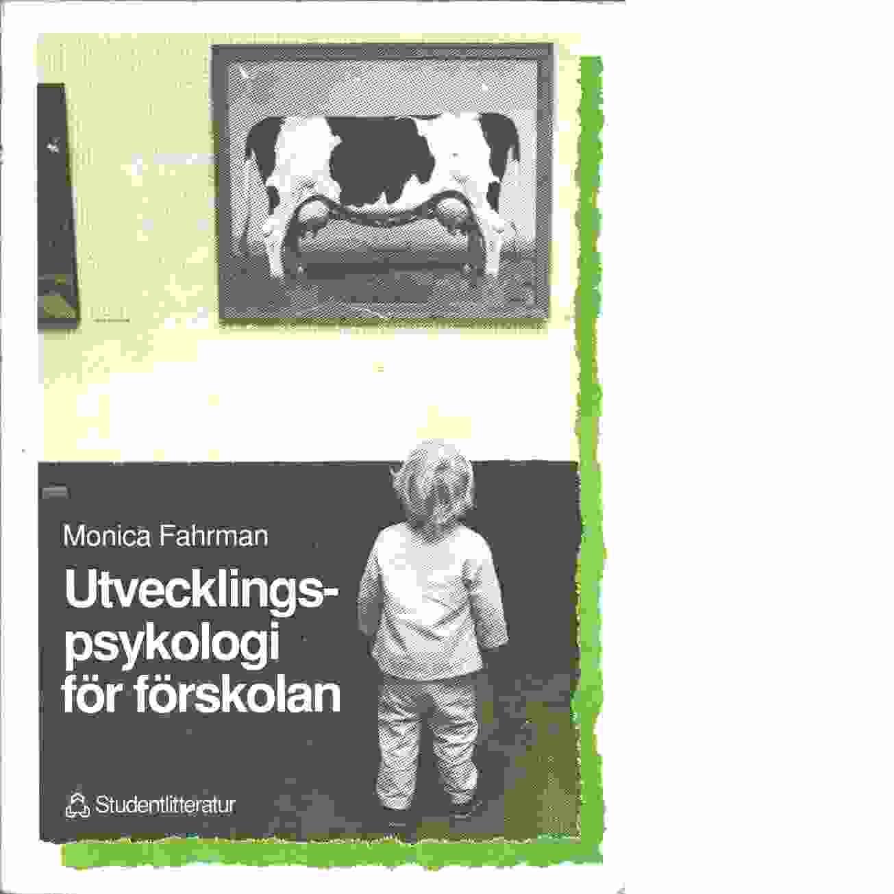 Utvecklingspsykologi för förskolan - Fahrman, Monica