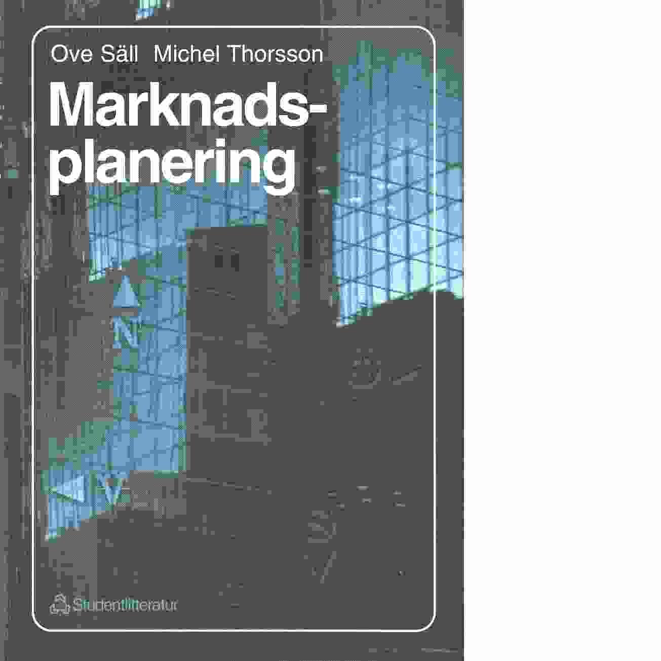 Marknadsplanering - Säll, Ove och Thorsson, Michel