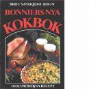 Bonniers nya kokbok : [1000 moderna recept] - Sandquist-Bolin, Britt