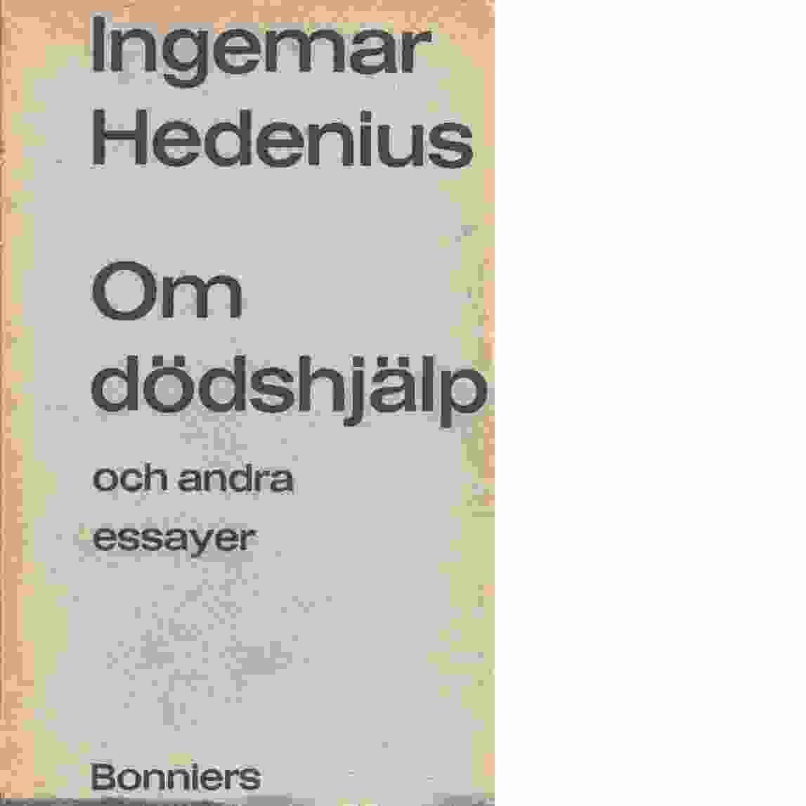 Om dödshjälp och andra essayer - Hedenius, Ingemar