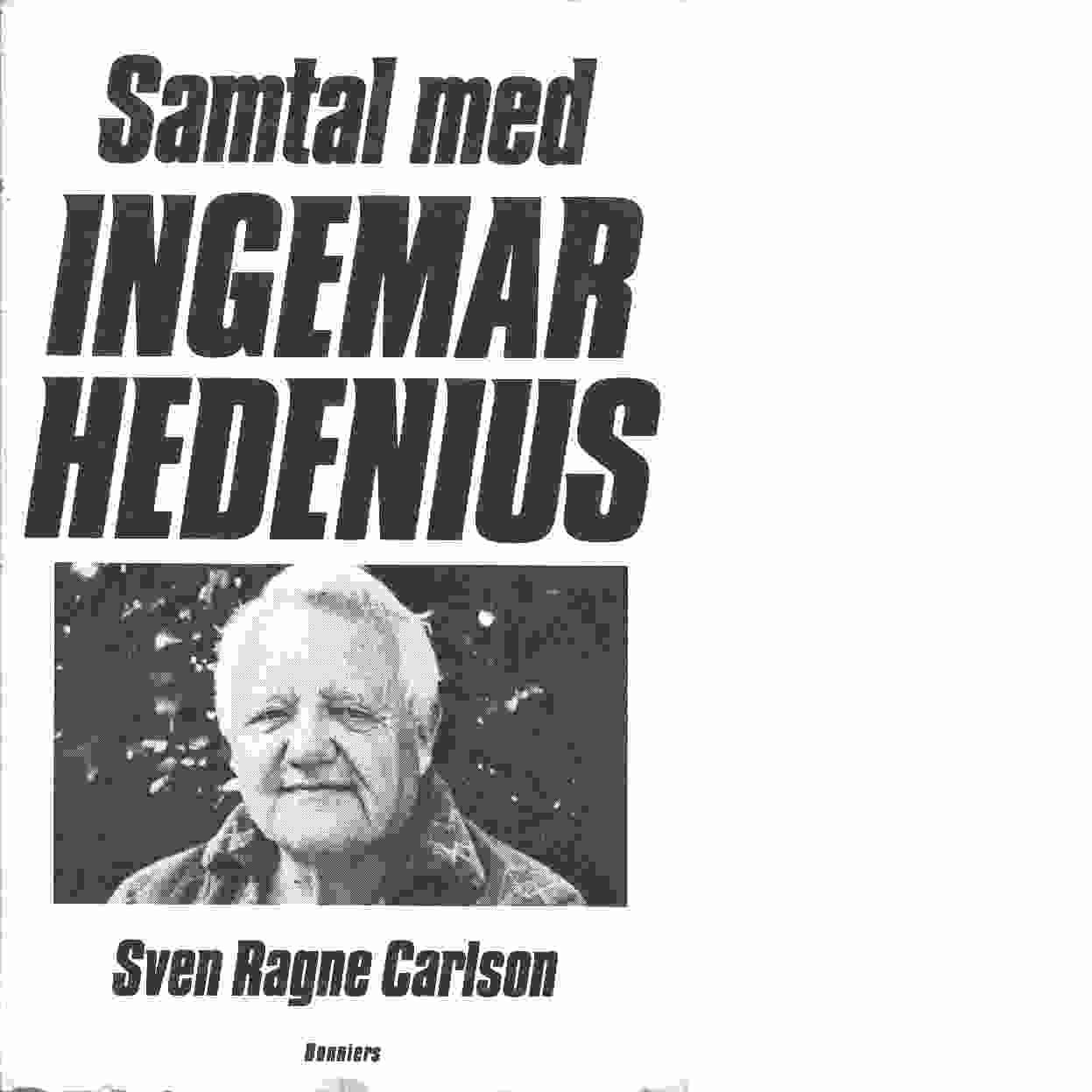 Samtal med Ingemar Hedenius - Carlson, Sven Ragne och Hedenius, Ingemar