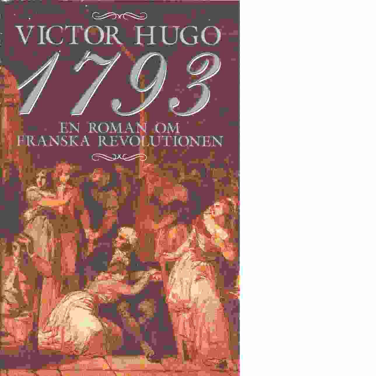 1793 : [en roman om franska revolutionen] - Hugo, Victor