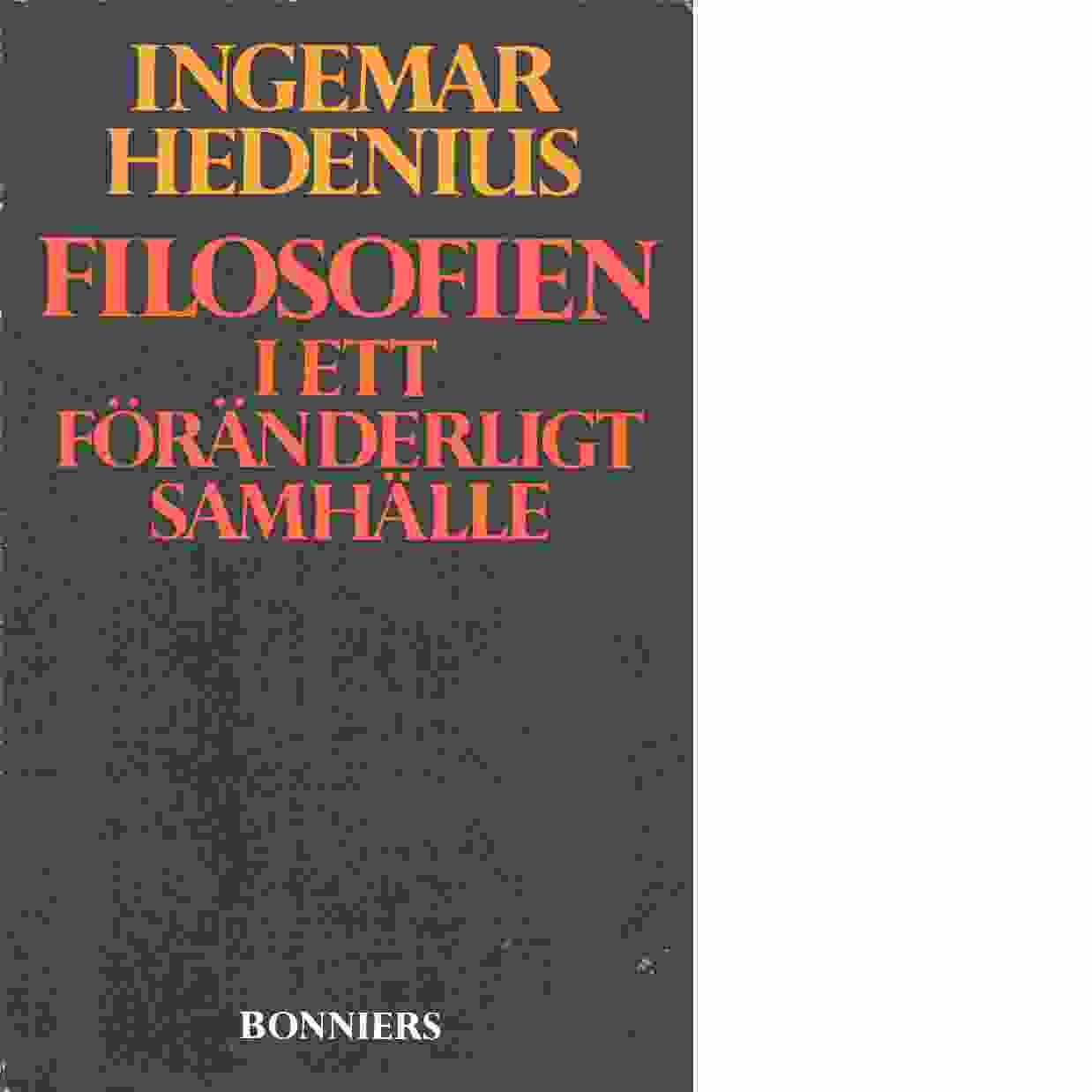 Filosofien i ett föränderligt samhälle - Hedenius, Ingemar