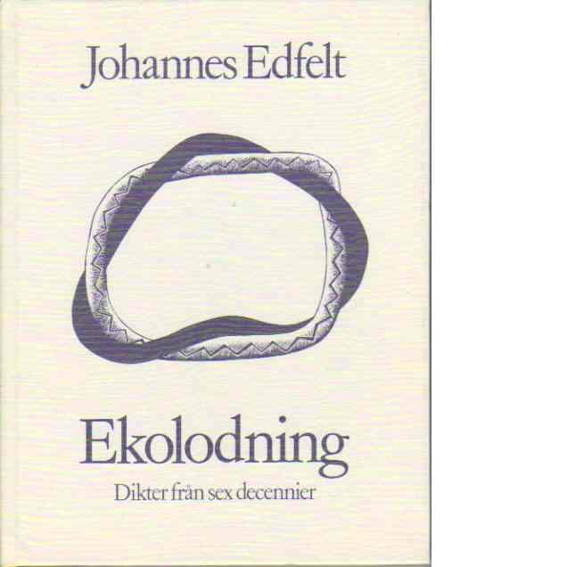 Ekolodning : dikter från sex decennier - Edfelt, Johannes