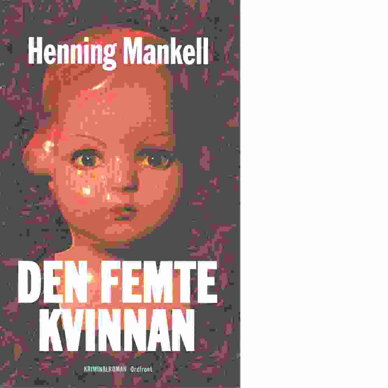 Den femte kvinnan : [kriminalroman] - Mankell, Henning