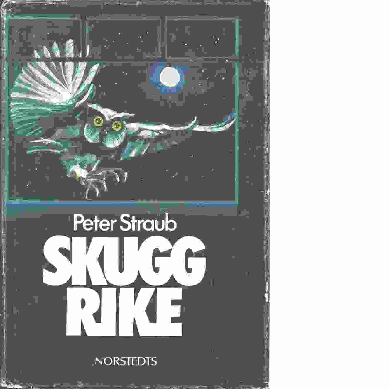 Skuggrike - Straub, Peter