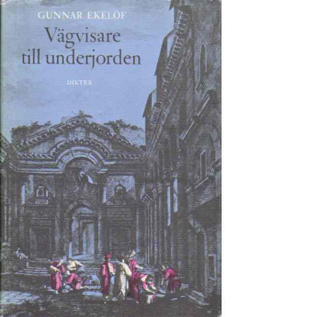 Vägvisare till underjorden - Dikter - Ekelöf, Gunnar
