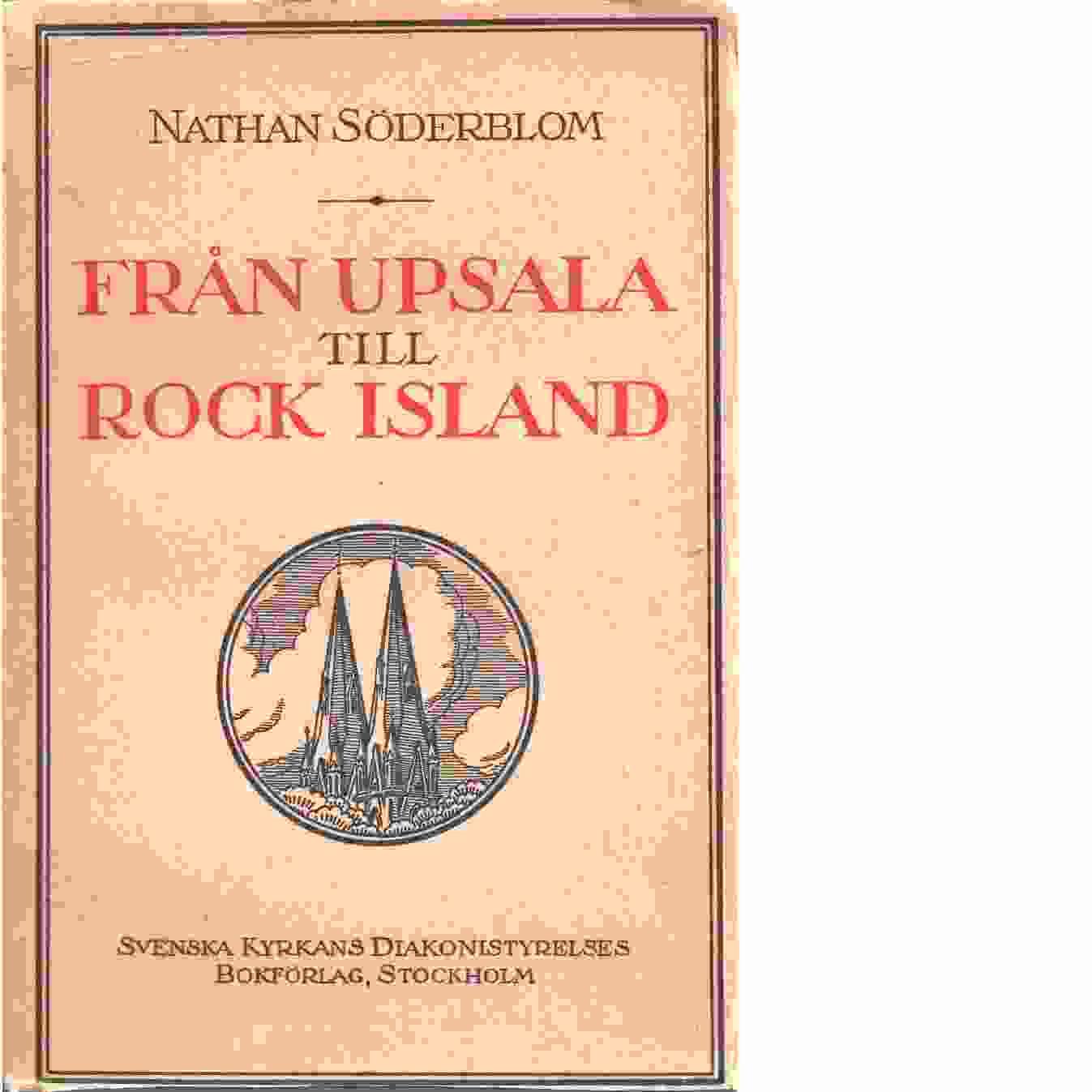 Från Upsala till Rock Island : en predikofärd i nya världen - Söderblom, Nathan