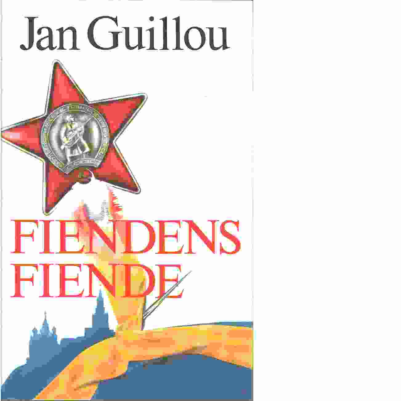 Fiendens fiende - Guillou, Jan