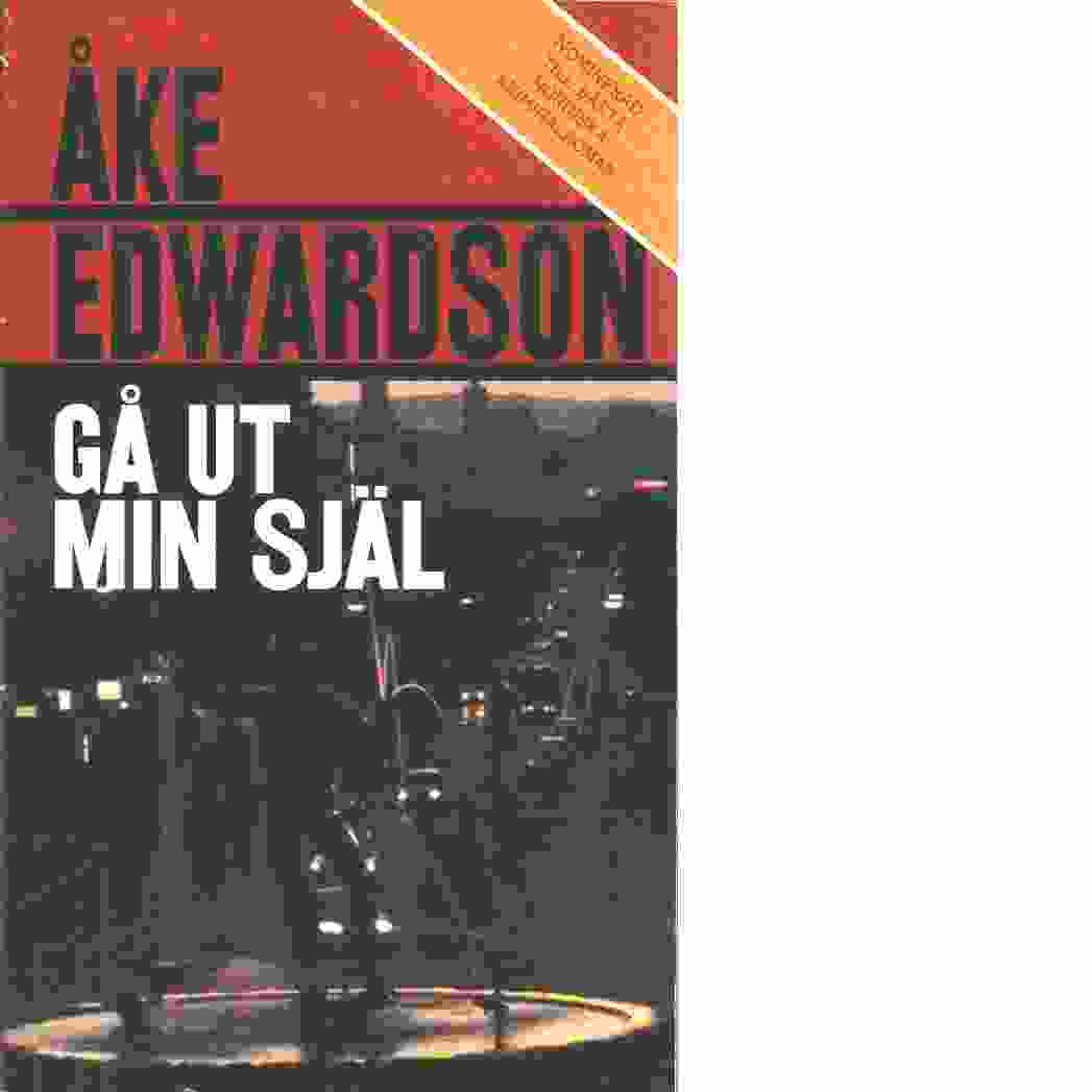 Gå ut min själ - Edwardson, Åke