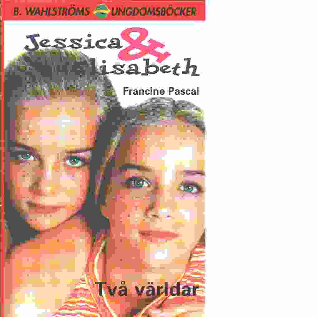 Jessica & Elisabeth : Två världar - Pascal, Francine