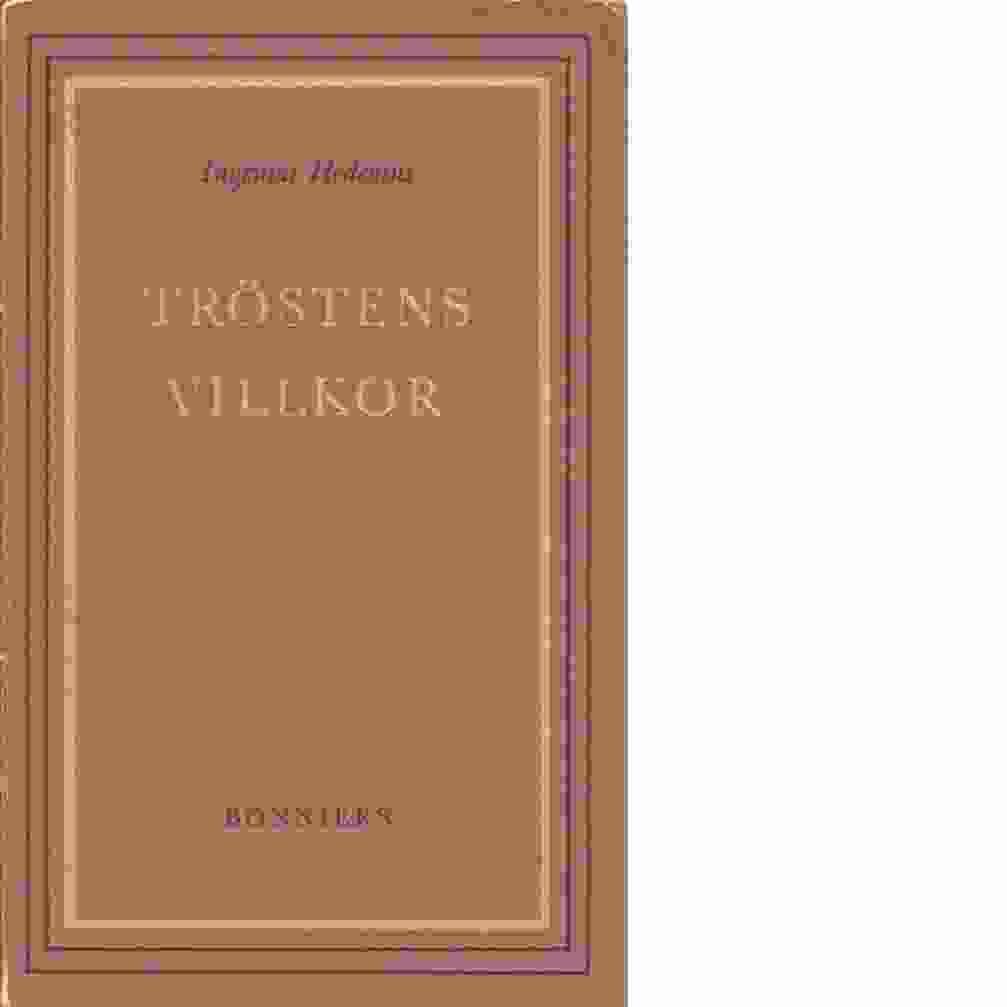 Tröstens villkor - Hedenius, Ingemar