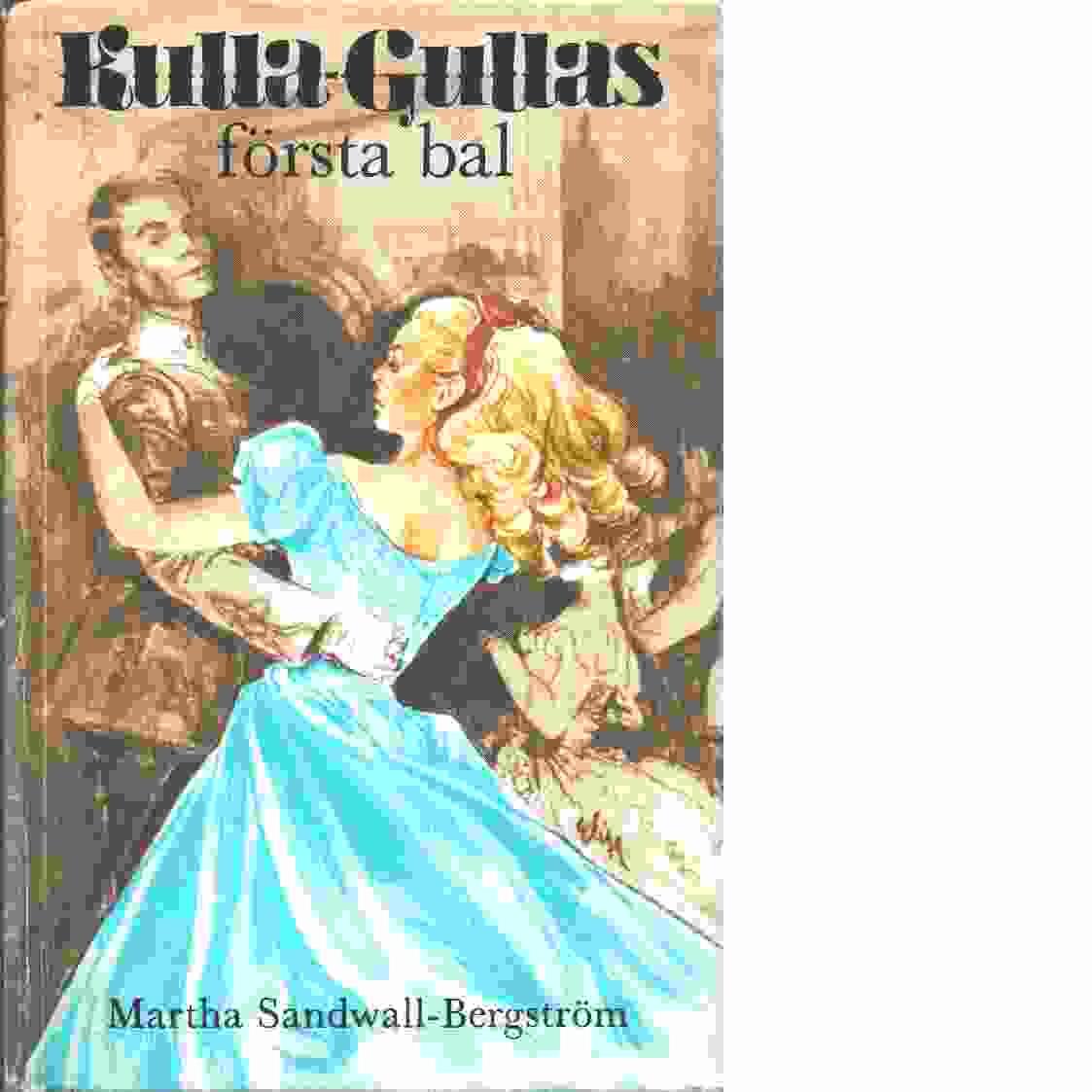 Kulla-Gullas första bal - Sandwall-Bergström, Martha