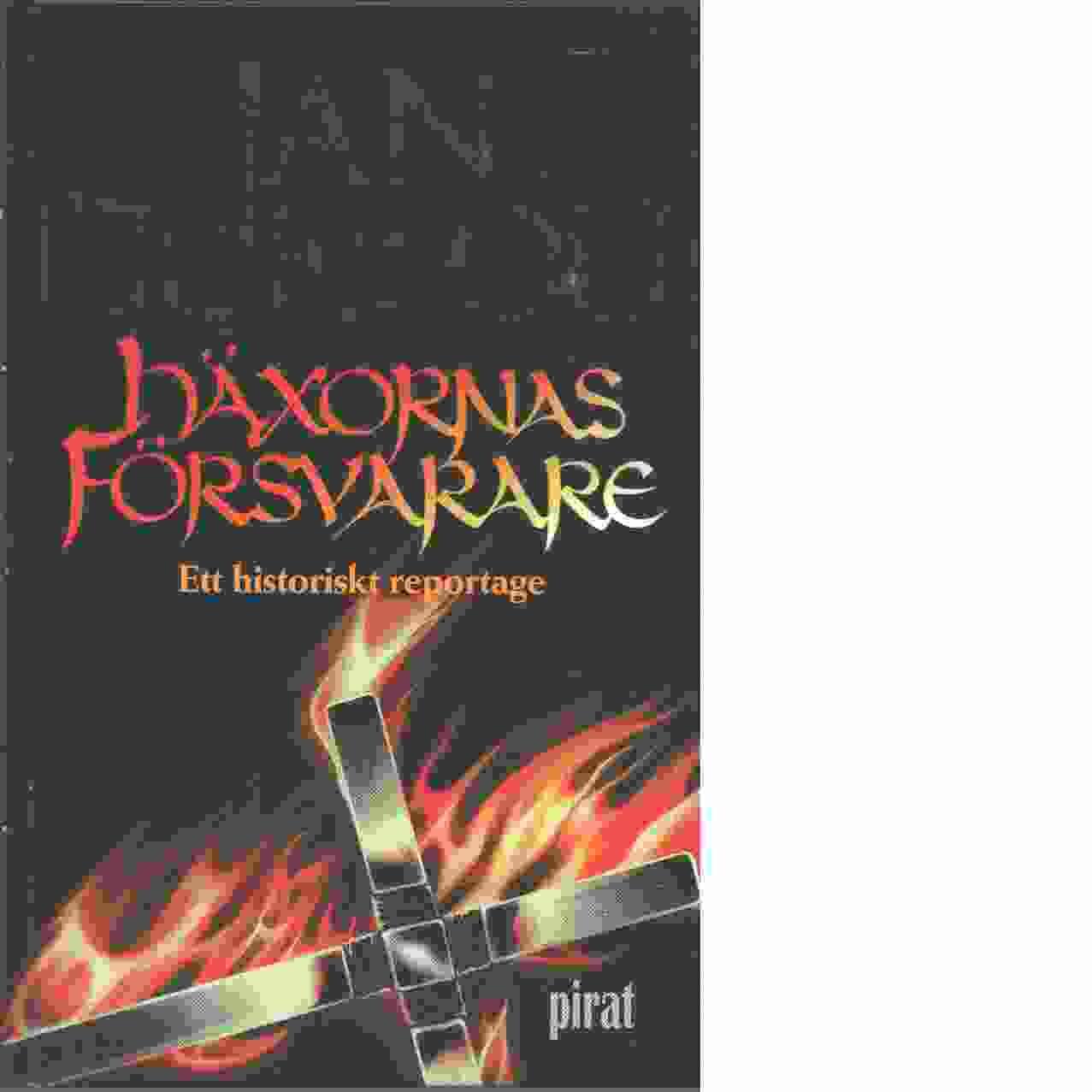 Häxornas försvarare : ett historiskt reportage - Guillou, Jan