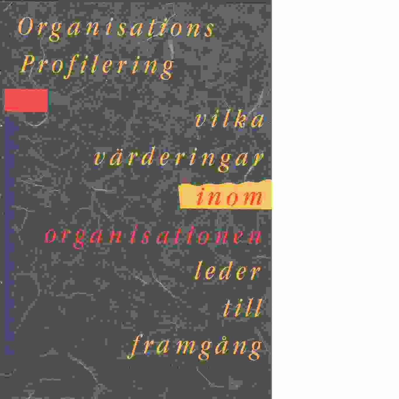 Organisationsprofilering : vilka värderingar inom organisationen leder till framgång - Woodcock, Mike och Francis, Dave