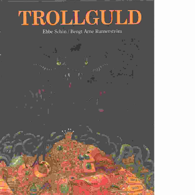 Trollguld - Schön, Ebbe och Runnerström, Bengt Arne