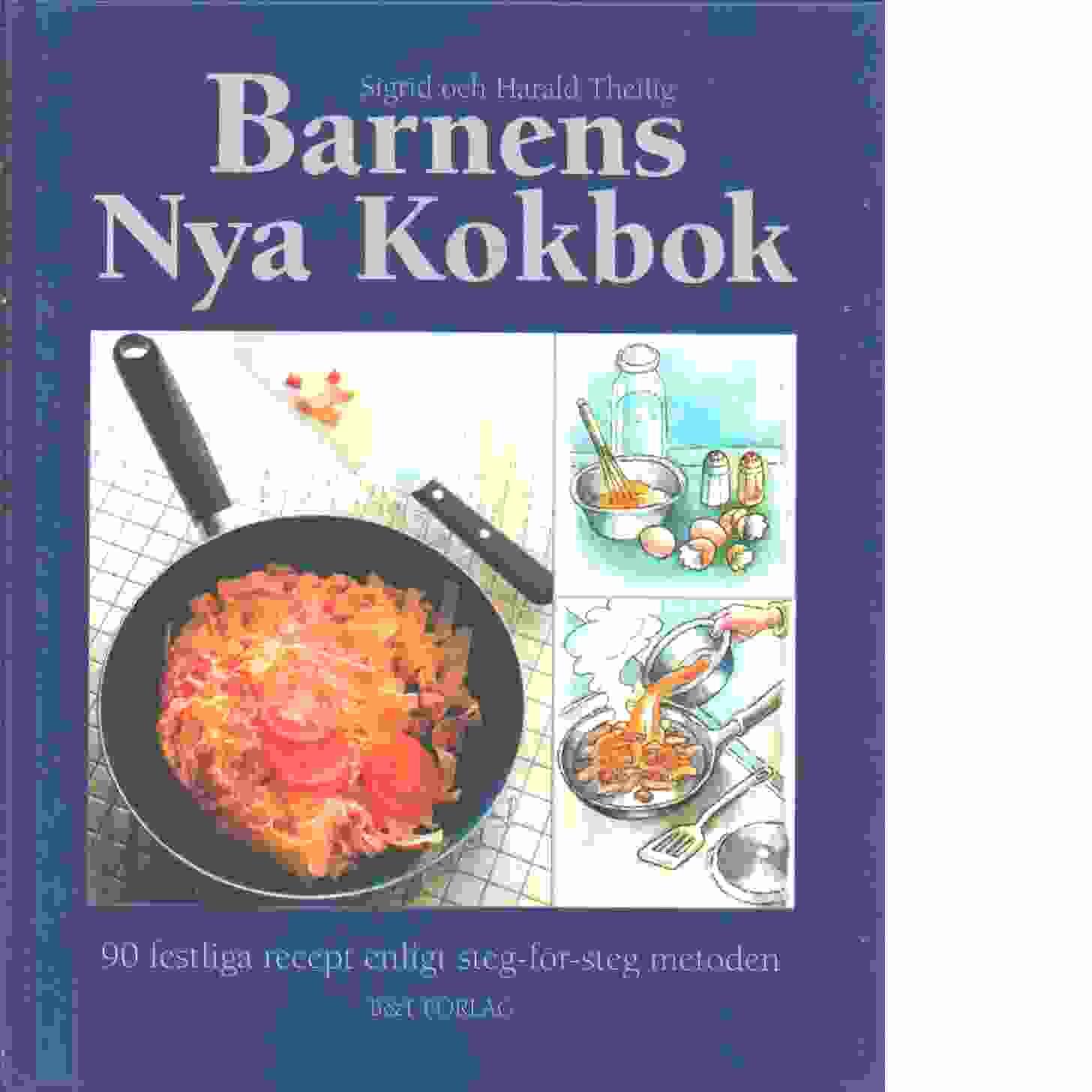 Barnens nya kokbok : 90 festliga recept enligt steg-för-steg metoden - Theilig, Sigrid och Theilig, Harald