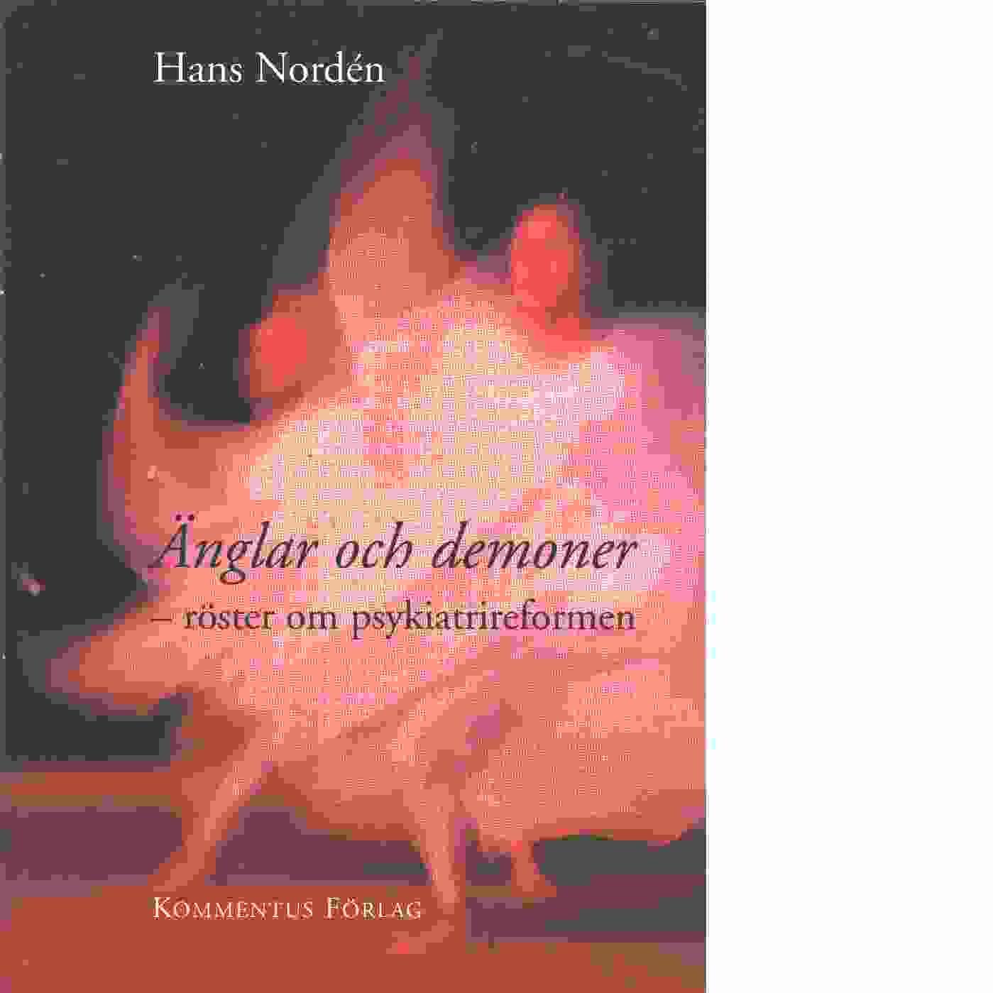 Änglar och demoner : röster om psykiatrireformen - Nordén, Hans