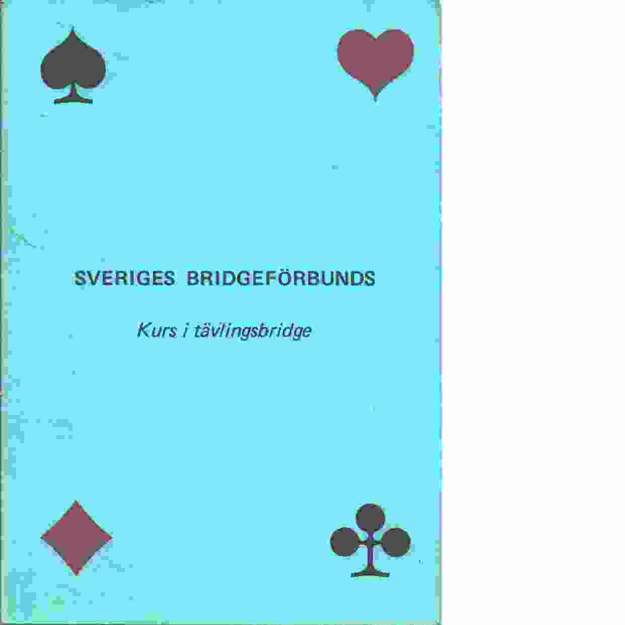 Grundkurs i tävlingsbridge - Westman, Ebbe och Ohlsson, Bengt