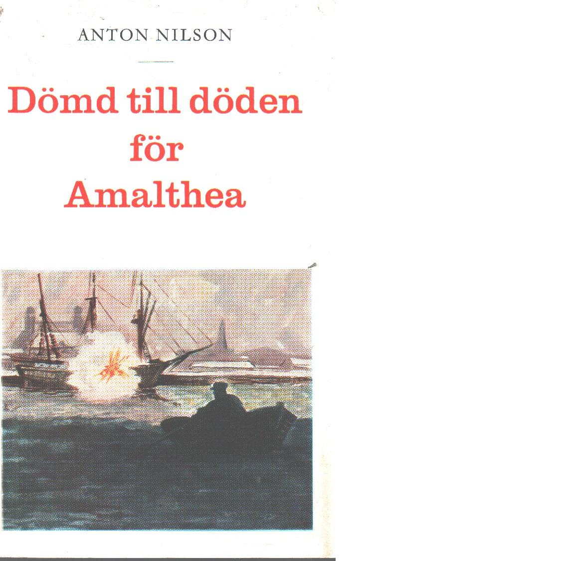 Dömd till döden för Amalthea. - Nilson, Anton