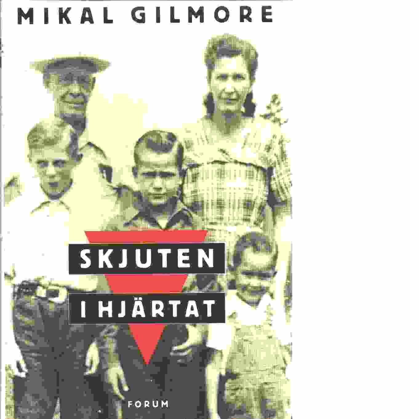 Skjuten i hjärtat - Gilmore, Mikal
