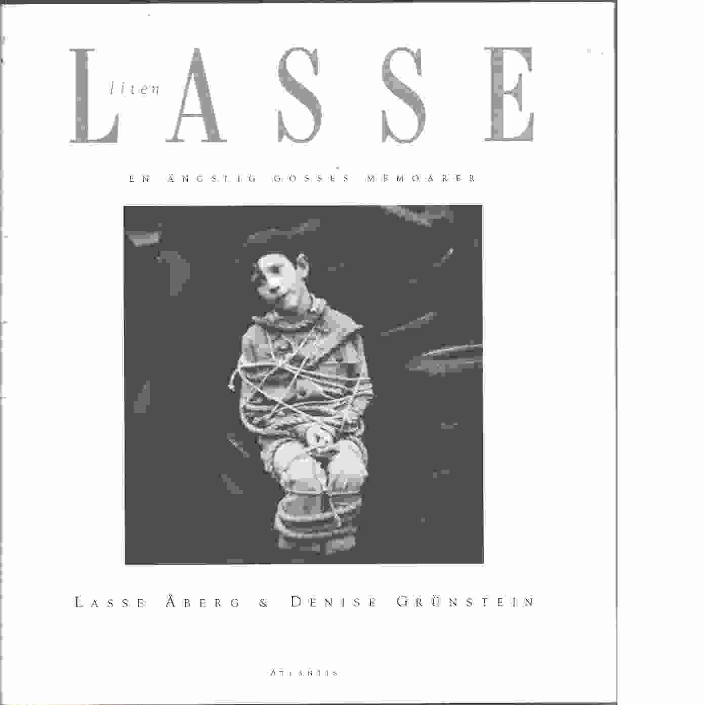 Lasse liten : en ängslig gosses memoarer - Åberg, Lasse och Grünstein, Denise