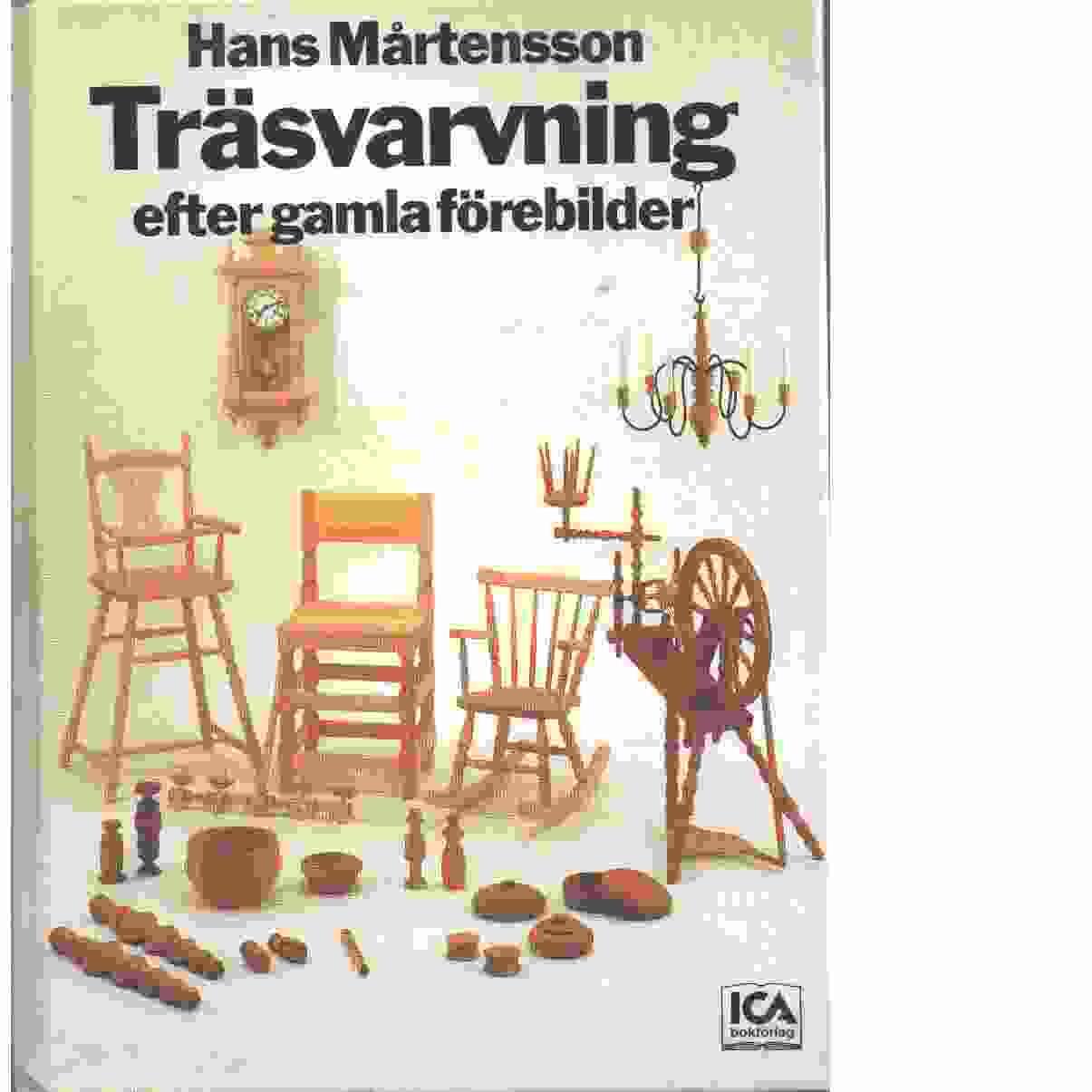 Träsvarvning efter gamla förebilder - Mårtensson, Hans