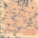Jord, vatten och människor i Vreta socken : en inblick i det ekonomiska livets historia därstädes - Dahlquist, Sixten