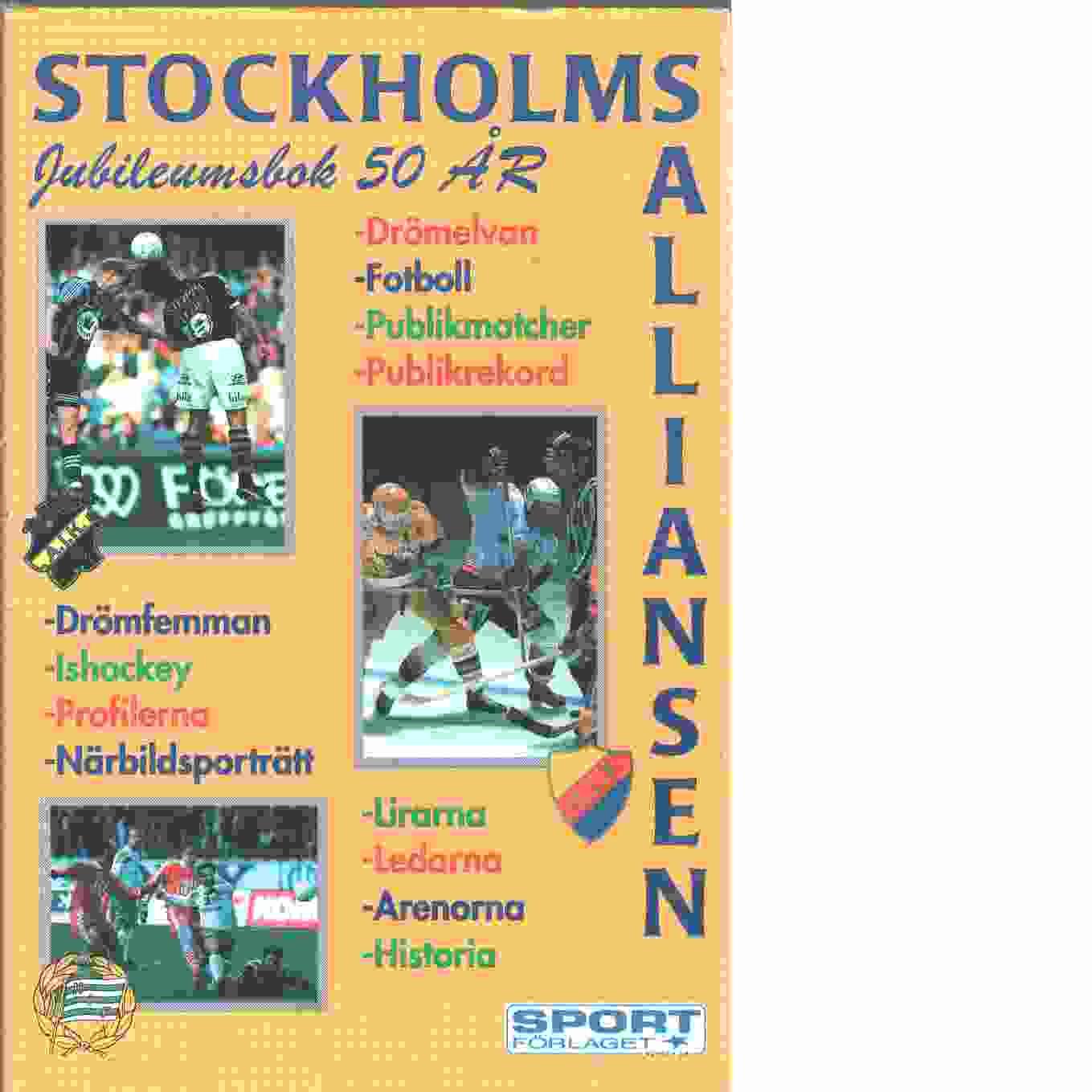 50 år med Stockholms-alliansen : [jubileumsbok] - Red.