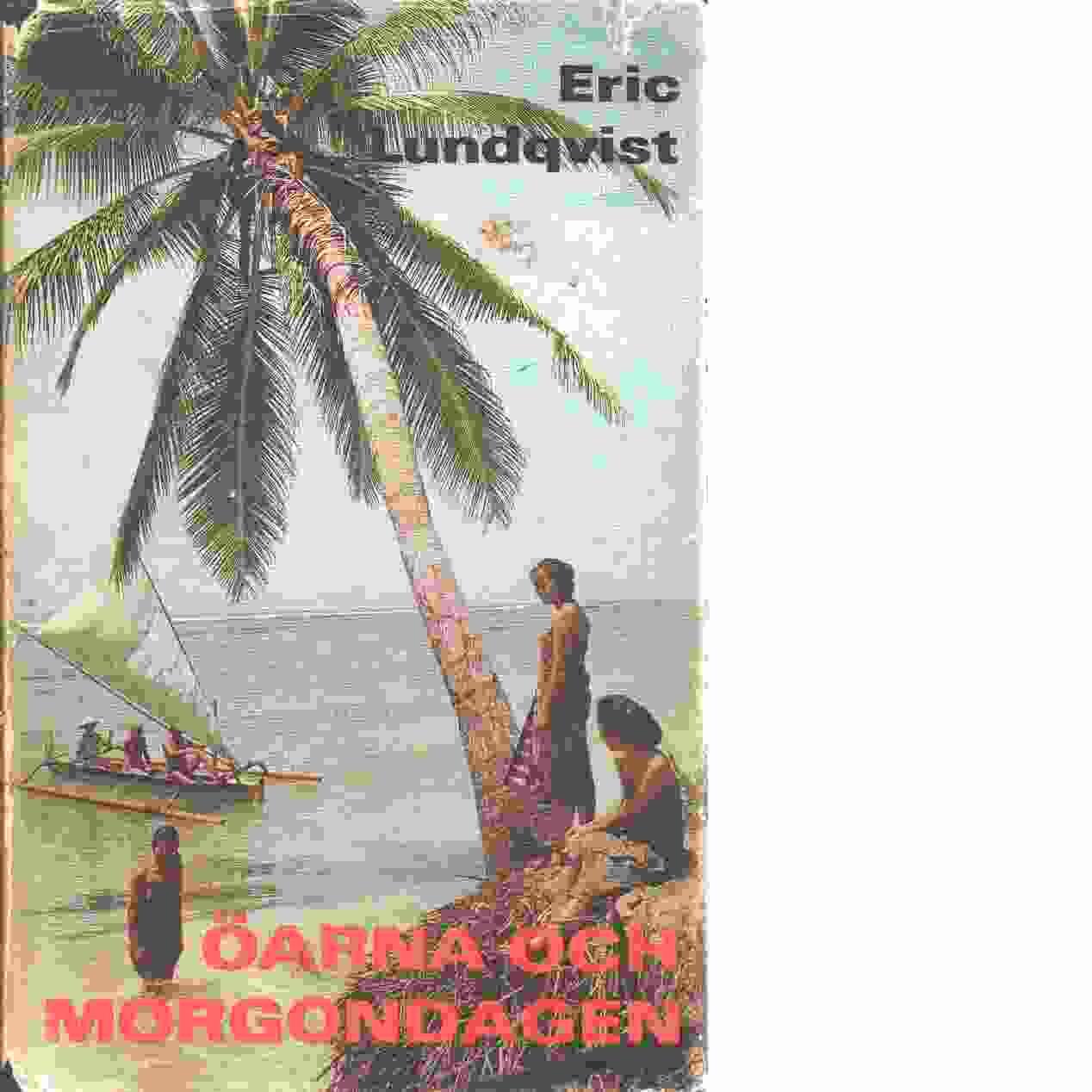 Öarna och morgondagen - Lundqvist, Eric