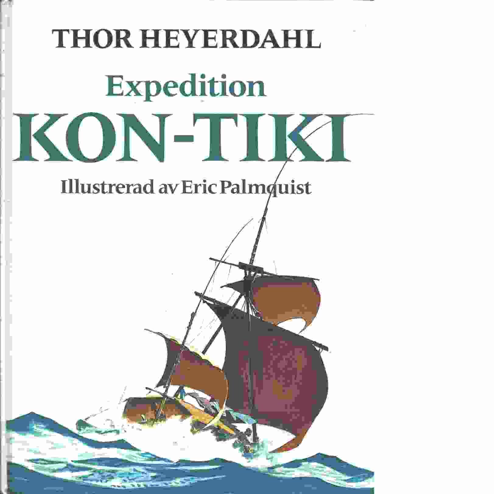 Expedition Kon-Tiki - Heyerdahl, Thor,  och Danielsson, Bengt