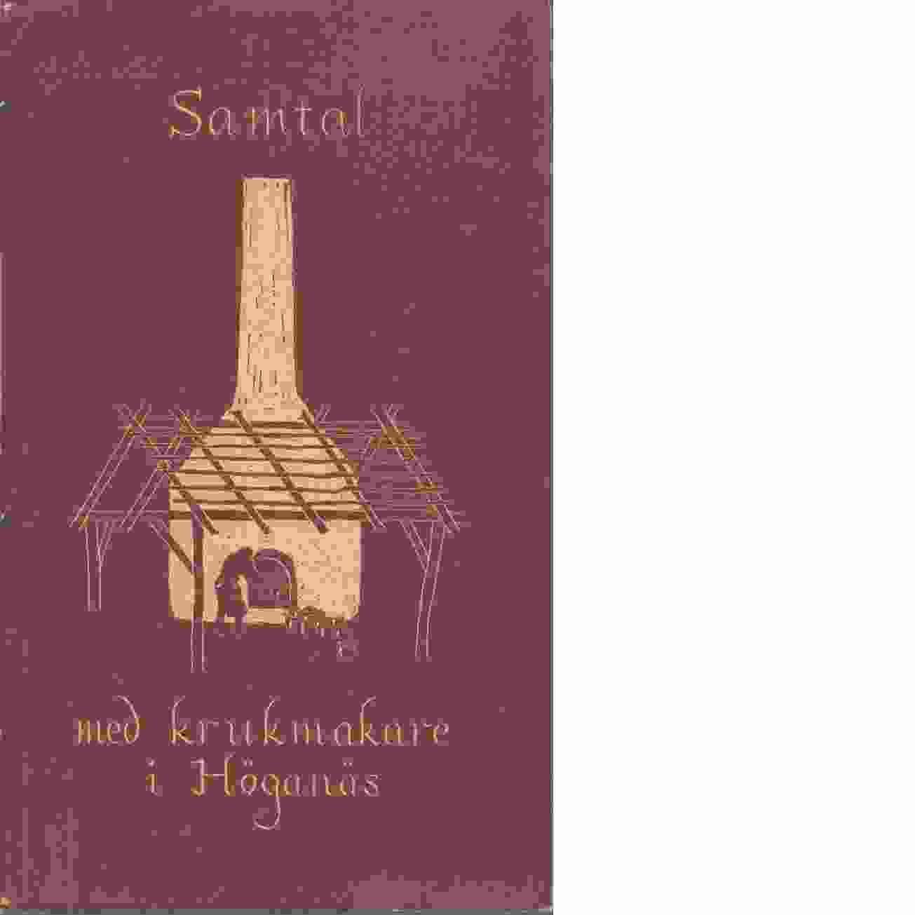 Samtal med krukmakare i Höganäs - Kjellberg, Sven T.