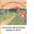 Solen är störst vid sin nedgång : Västgöta-Bengtsson berättar ur sitt liv - Bengtsson, Sixten