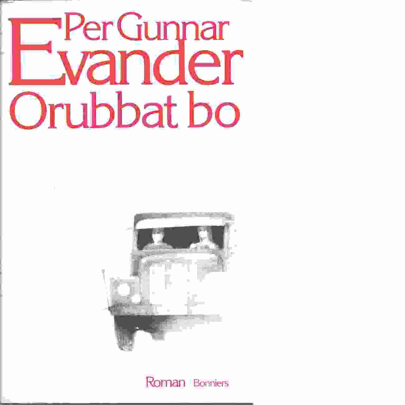 Orubbat bo - Evander, Per Gunnar