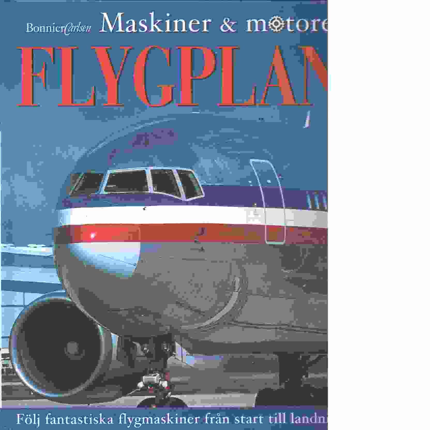Flygplan : [följ fantastiska flygmaskiner från start till landning - Bingham, Caroline