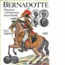 Bernadotte : historien - och historier - om en familj - Elgklou, Lars