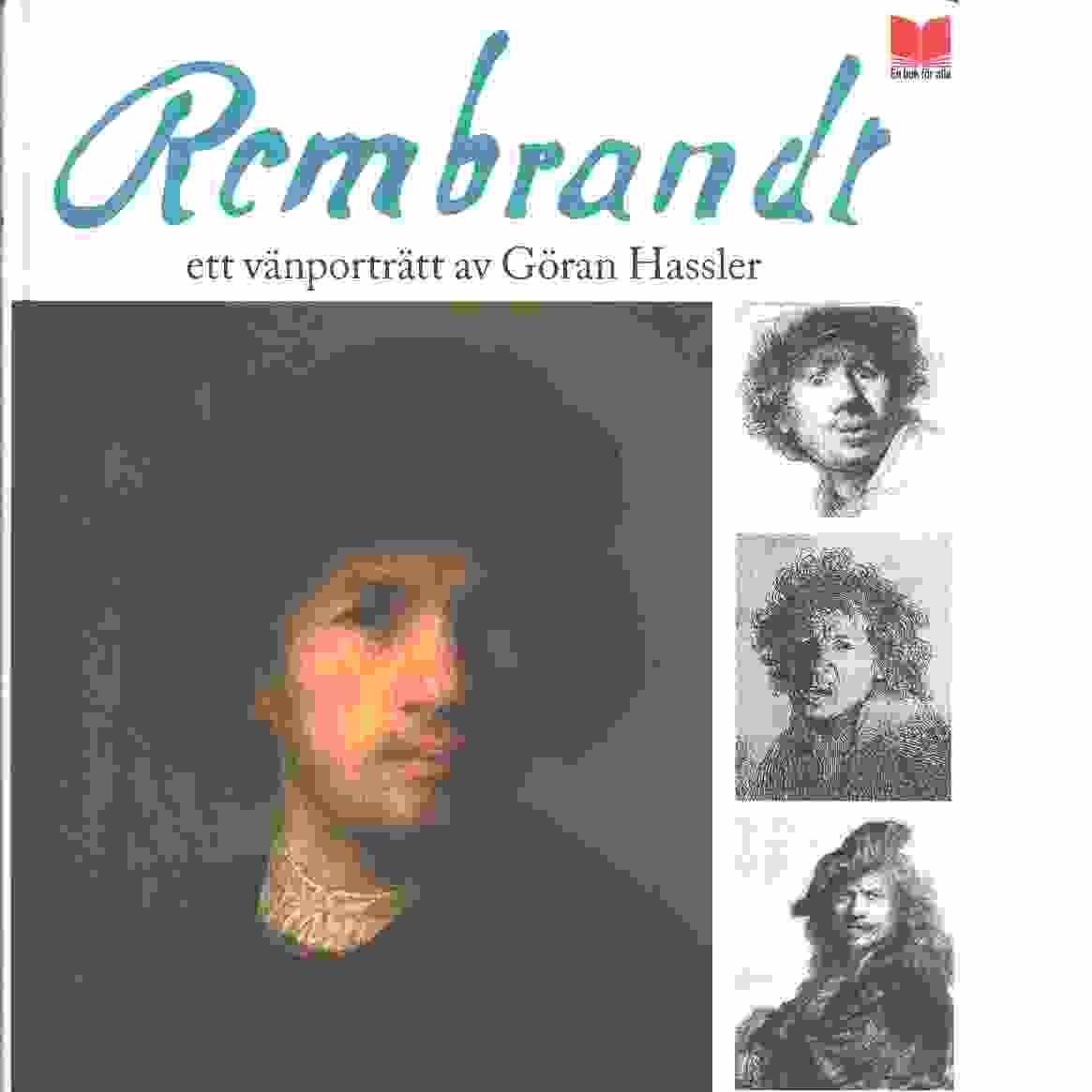 Rembrandt : ett vänporträtt - Hassler, Göran