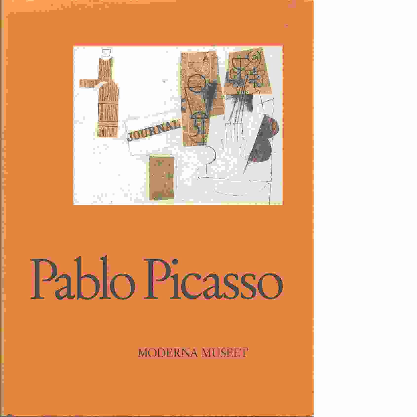 Pablo Picasso : [Moderna museet, Stockholm 15/10 1988-8/1 1989] - Picasso, Pablo konstnär