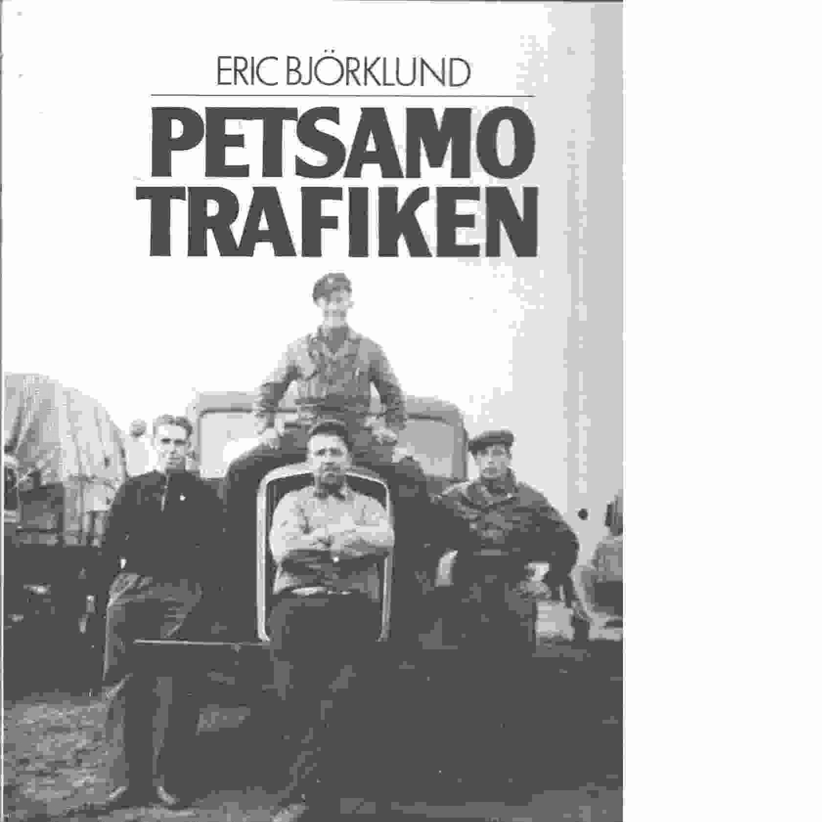 Petsamotrafiken - Björklund, Eric