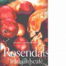 Rosendals trädgårdscafé - Ahlberg, Monika och Rundquist, Ewa-Marie samt Nyberg, Kent
