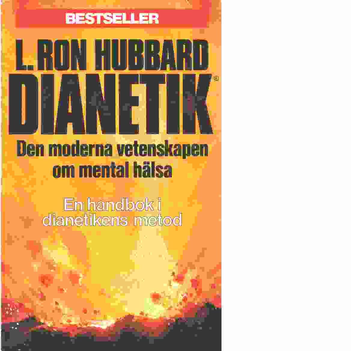Dianetik : den moderna vetenskapen om mental hälsa : en handbok i dianetikterapi - Hubbard, L. Ron