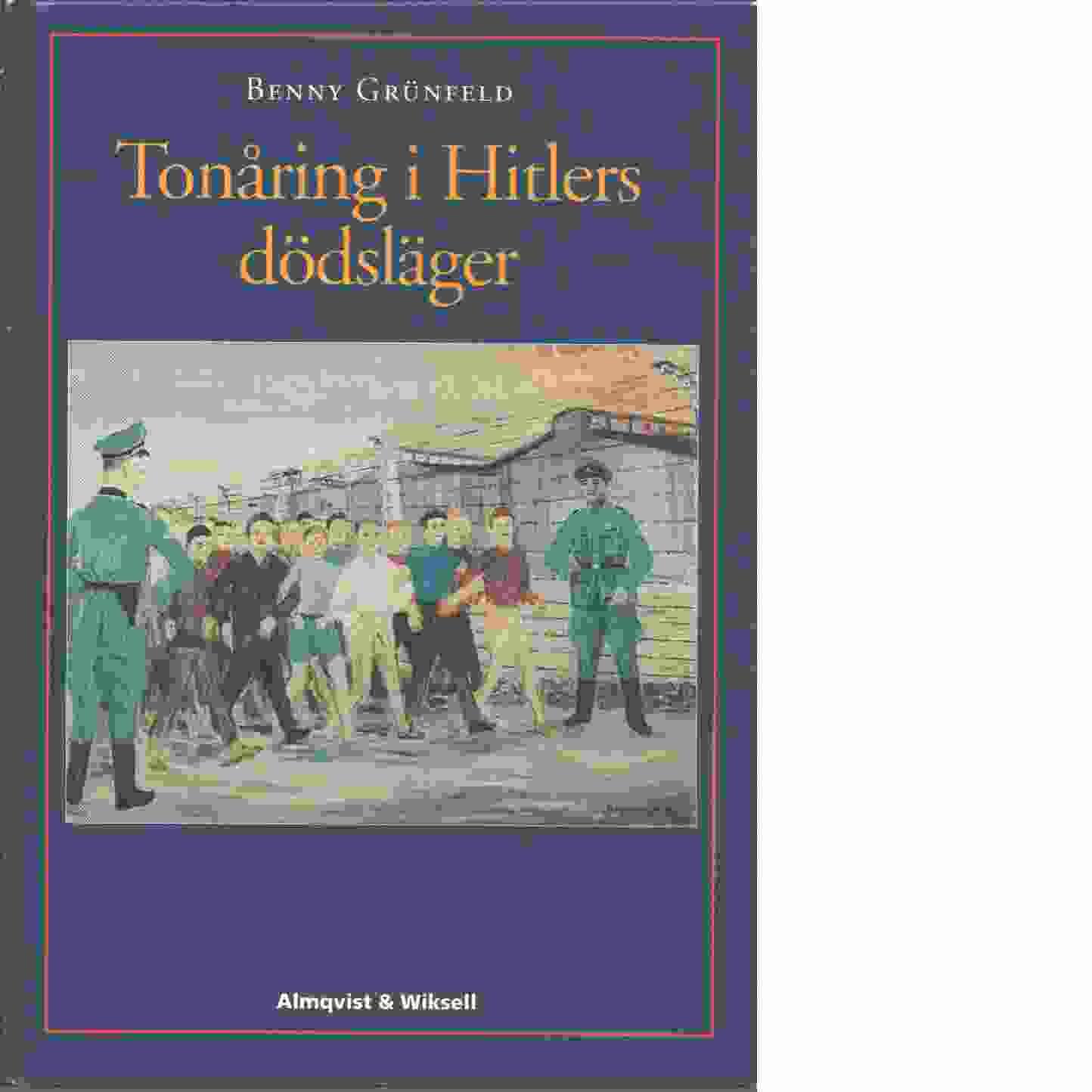 Tonåring i Hitlers dödsläger - Grünfeld, Benny