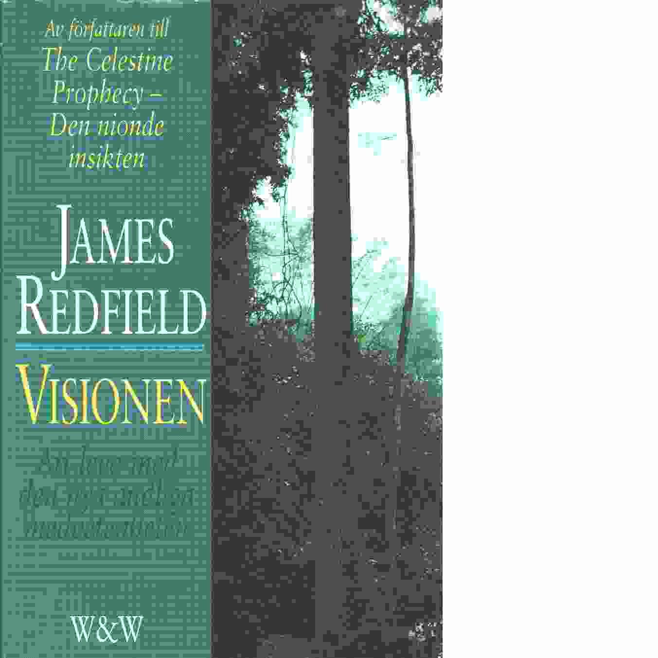 Visionen : att leva med den nya andliga medvetenheten - Redfield, James
