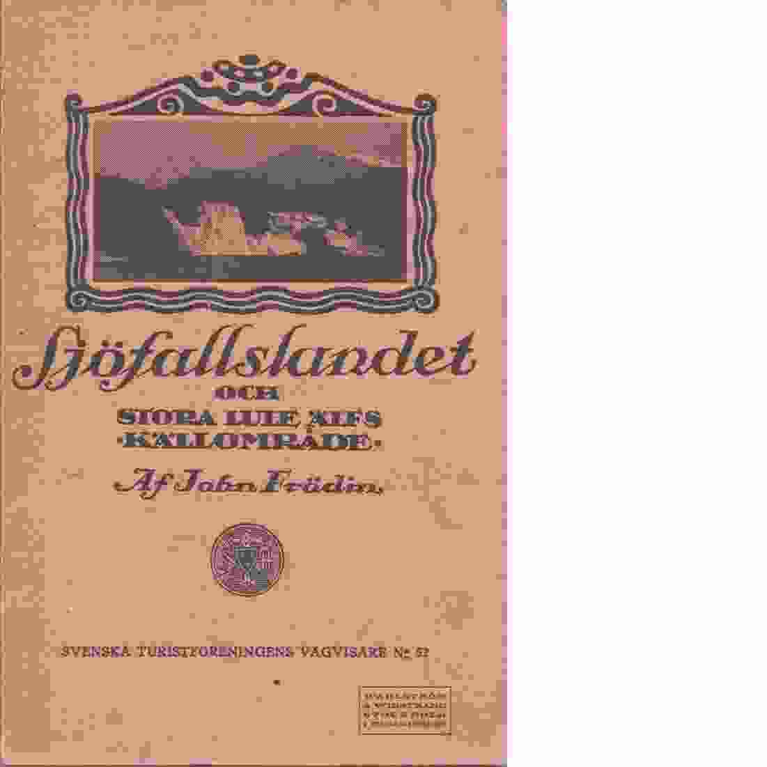 Sjöfallslandet och Stora Lule älfs källområde - Frödin, John