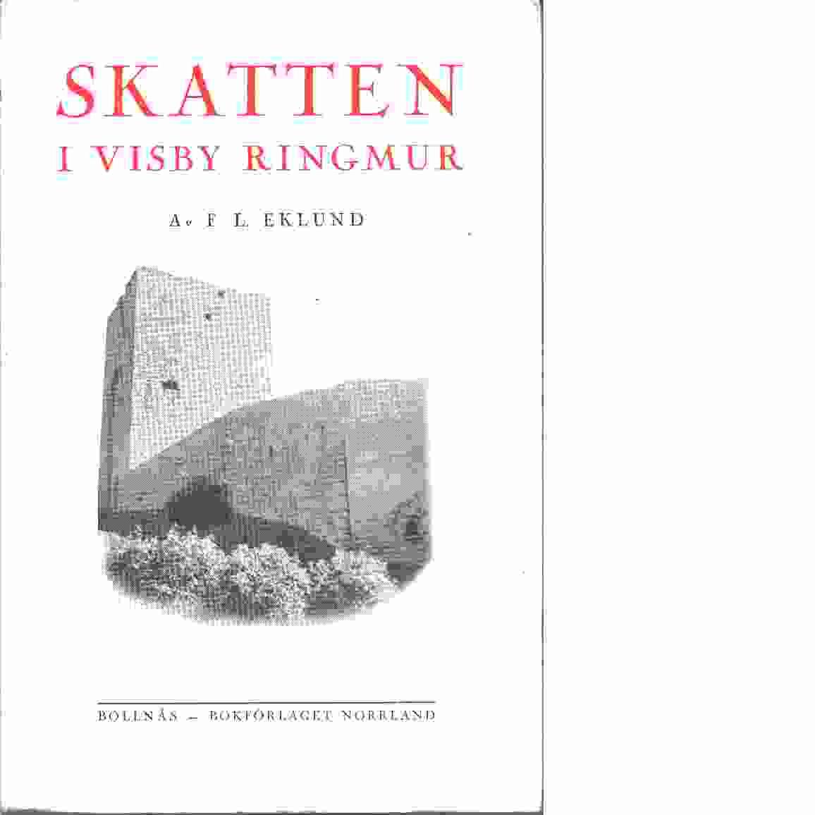 Skatten i Visby ringmur : historisk skildring från 1360-1850 - Eklund, Frans Leonard