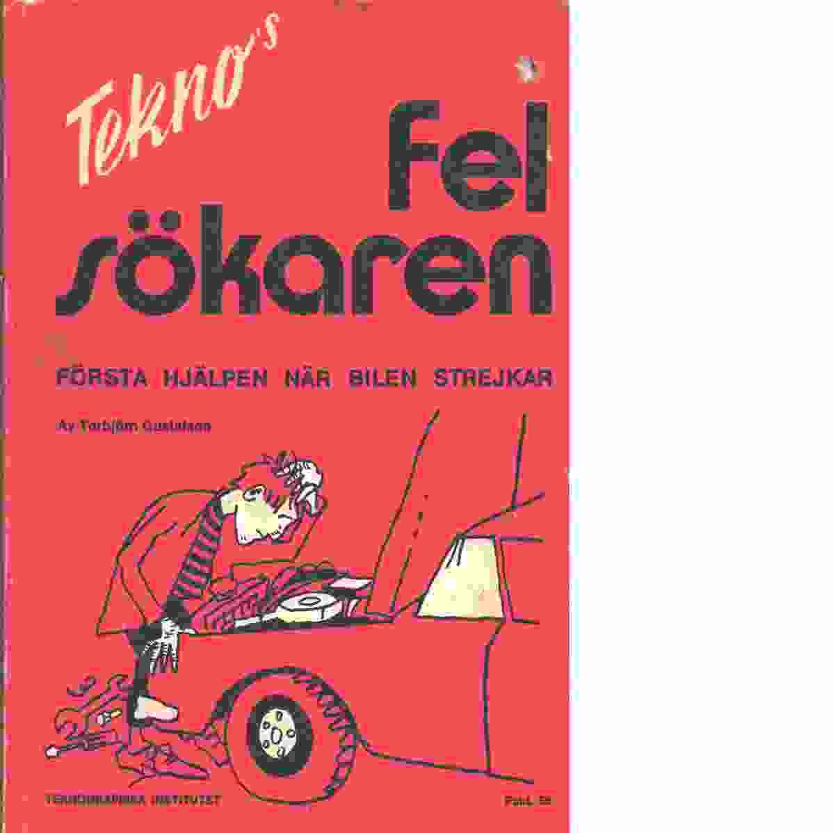 Tekno's Felsökaren : första hjälpen när bilen strejkar - Gustafson, Torbjörn
