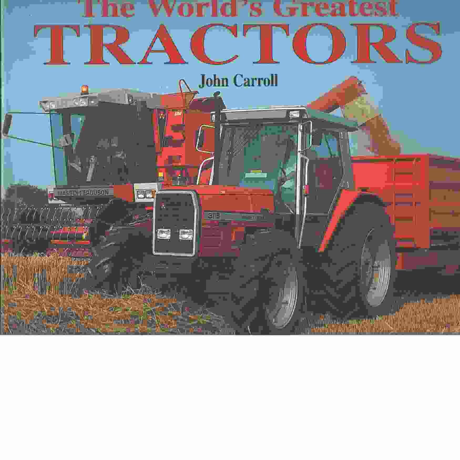 The World's Greatest Tractors - Carroll, John