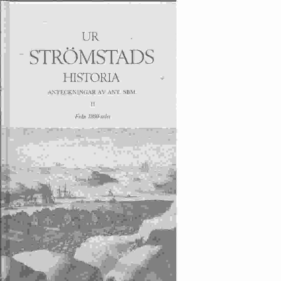 Ur Strömstads historia. 2, Från 1800-talet - Söderbom, Anton Samuel Ernst