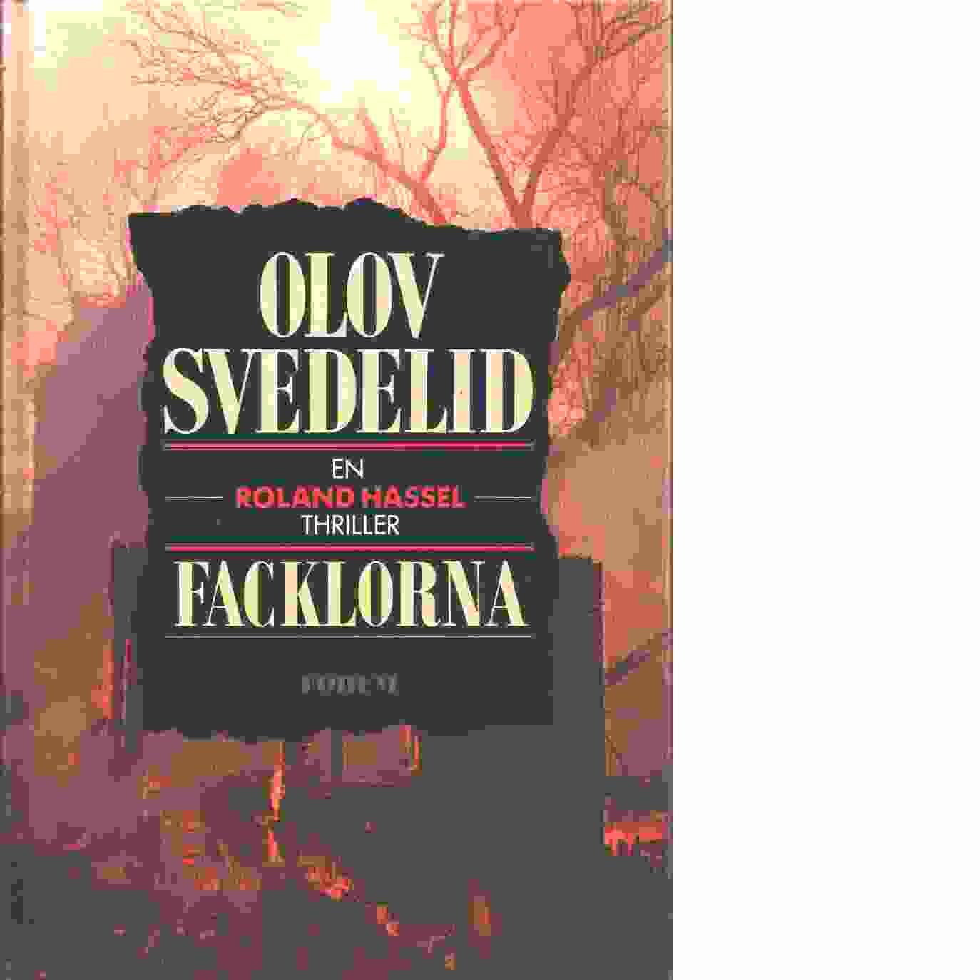 Facklorna : en Roland Hassel-thriller - Svedelid, Olov